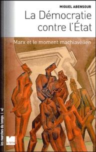 Checkpointfrance.fr La Démocratie conte l'Etat - Marx et le moment machiavélien, suivi de