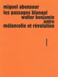 Miguel Abensour - Les passages Blanqui : Walter Benjamin entre mélancolie et révolution.