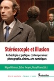 Miguel Almiron et Esther Jacopin - Stéréoscopie et illusion - Archéologie et pratiques contemporaines : photographie, cinéma, arts numériques.