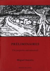 Miguel Amorós - Préliminaires - Une perspective anti-industrielle.