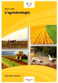Miguel Angel Altieri - L'agroécologie - Bases scientifiques d'une agriculture alternative.