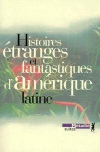 Miguel Angel Asturias et Horacio Quiroga - Histoires étranges et fantastiques d'Amérique latine.