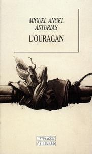 Miguel Angel Asturias - L'ouragan.