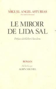 Miguel Angel Asturias - Le Miroir de Lida Sal et autres contes.