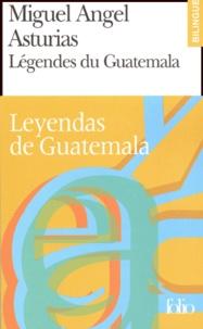 Miguel Angel Asturias - Légendes du Guatemala - Leyendas de Guatemala.