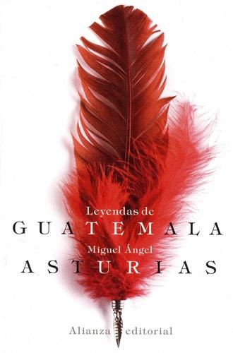 Miguel Angel Asturias - Leyendas de Guatemala.