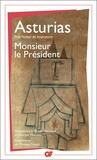 Miguel Angel Asturias - Monsieur le Président.