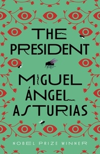 Miguel Angel Asturias - The President.