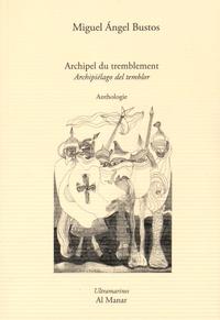 Miguel Angel Bustos - Archipel du tremblement.