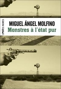 Miguel Angel Molfino - Monstres à l'état pur.