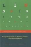 Miguel Angel Quesada Pacheco - El espanol hablado en America Central - Nivel morfosintactico.