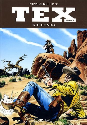 Miguel Angel Repetto et Claudio Nizzi - Tex Maxi Tome 6 : Rio Hondo.