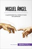 Miguel Ángel - La grandiosidad de un artista en busca de la perfección.