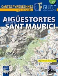 Miguel Angulo et Gorka López - Aigüestortes et le lac Sant Maurici - Avec une carte 1/25 000.