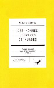 Miguel Aubouy - Des hommes couverts de nuages.