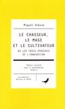Miguel Aubouy - Le chasseur, le mage et le cultivateur ou les trois épreuves de l'innovation.