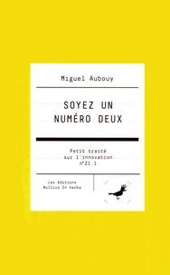 Miguel Aubouy - Soyez un numéro deux.