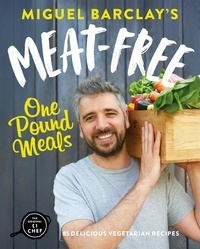 Miguel Barclay - Meat-Free One Pound Meals - 85 delicious vegetarian recipes all for £1 per person.