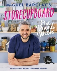 Miguel Barclay - Storecupboard One Pound Meals - 85 Delicious and Affordable Recipes.