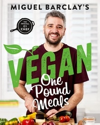 Miguel Barclay - Vegan One Pound Meals - Delicious budget-friendly plant-based recipes all for £1 per person.