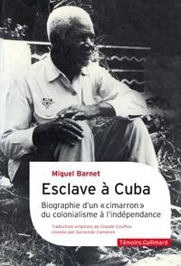 """Miguel Barnet - Esclave à Cuba - Biographie d'un """"cimarron"""", du colonialisme à l'indépendance."""