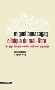 """Miguel Benasayag - Clinique du mal-être - La """"psy"""" face aux nouvelles souffrances psychiques."""