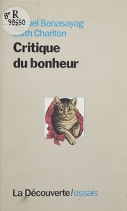Miguel Benasayag et  Chalton - Critique du bonheur.