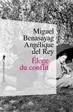 Miguel Benasayag et Angélique Del Rey - Eloge du conflit.