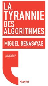 Télécharger des livres gratuits pour pc La tyrannie des algorithmes ePub 9782845977891 par Miguel Benasayag en francais
