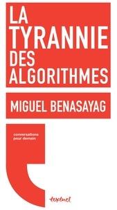 Miguel Benasayag - La tyrannie des algorithmes.