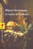 Miguel Benasayag - Le mythe de l'individu.