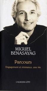 Miguel Benasayag - Parcours - Entretiens avec Anne Dufourmantelle.