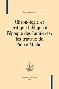 Miguel Benitez - Chronologie et critique biblique à l'époque des Lumières - Les travaux de Pierre Michel.