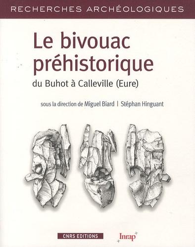 Miguel Biard et Stéphan Hinguant - Bivouac préhistorique du Buhot à Calleville (Eure).