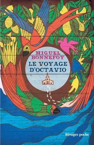 Miguel Bonnefoy - Le voyage d'Octavio.