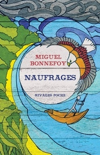 Miguel Bonnefoy - Naufrages.