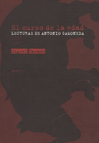 Miguel Casado - El curso de la edad - Lecturas de Antonio Gamoneda (1987-2007).