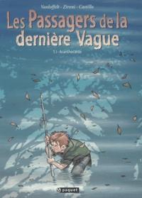 Miguel Castillo et Pierre Vanloffelt - Les passagers de la dernière vague Tome 1 : Acanthocarde.