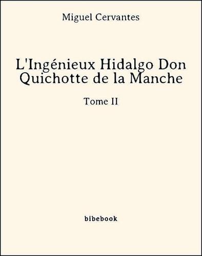 L'Ingénieux Hidalgo Don Quichotte de la Manche - Tome II