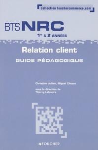 Miguel Chozas - Relation client BTS NRC, 1ère et 2ème années - Guide pédagogique.