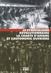 Miguel Chueca - Le syndicalisme révolutionnaire, la charte d'Amiens et l'autonomie ouvrière.