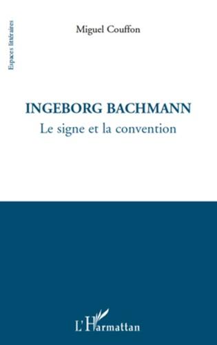 Ingeborg Bachmann. Le signe et la convention