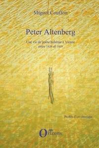 Miguel Couffon - Peter Altenberg - Une vie de poète bohème à Vienne entre 1859 et 1919.