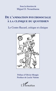 Miguel-D Norambuena - De l'animation psychosociale à la clinique du quotidien - Le Centre Racard, critique et clinique.