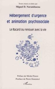 Miguel-D Norambuena - Hébergement d'urgence et animation psychosociale - Le Racard ou renouer avec la vie.