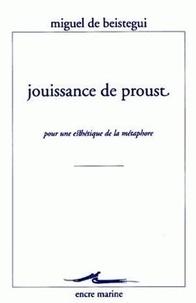Miguel de Beistegui - Jouissance de Proust - Pour une esthétique de la métaphore.