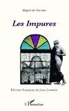 Miguel de Carrion - Les Impures.