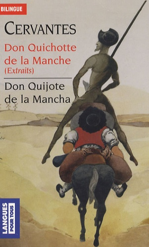 Miguel de Cervantès - Don Quichotte de la Manche - Edition bilingue français-espagnol, extraits.