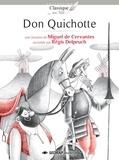 Miguel de Cervantès et Régis Delpeuch - Don Quichotte.