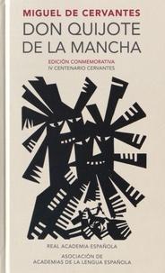Miguel de Cervantès - Don Quijote de la Mancha - Edicion conmemorativa 4 centenario Cervantes.
